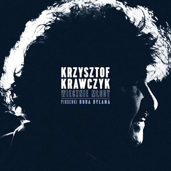 """""""Wolny będę znów"""" drugim singlem z płyty Krzysztofa Krawczyka """"Wiecznie młody. Piosenki Boba Dylana"""""""