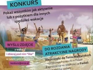 Poka�, jak aktywnie sp�dzasz czas - konkurs - konkurs poczt�wka z wakacji zg�oszenia pozna� termy malta�skie karnety