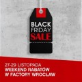 Czarny pi�tek w FACTORY Wroc�aw - czarny pi�tek, weekend wyprzeda�y, factory wroc�aw
