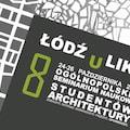 ��d� U Like - Zobaczy�, dotkn��, do�wiadczy�, prze�y�, opowiedzie� - �od� u like, konferencja student�w architektury, politechnika ��dzka