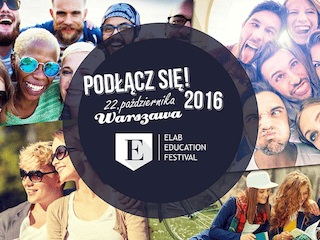Ju� wkr�tce ELAB EDUCATION FESTIVAL: Festiwal Edukacji Zagranicznej - elab educational festival, festiwal edukacji zagranicznej, warszawa