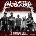 Killswitch Engage wystąpią w Polsce - Killswitch Engage, Muzyka, Koncert, Rozrywka, Koncert w Warszawie, Proxima