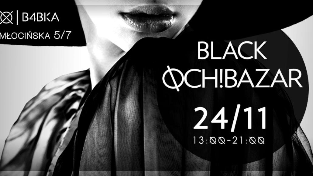 BLACK OCH! BAZAR - czyli najwiÄ™ksze wyprzedaÅźe roku podczas #BLACKFRIDAY