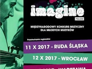 Ruszają eliminacje do międzynarodowego Festiwalu Imagine! - casting muzyczny, przesłuchanie, konkurs