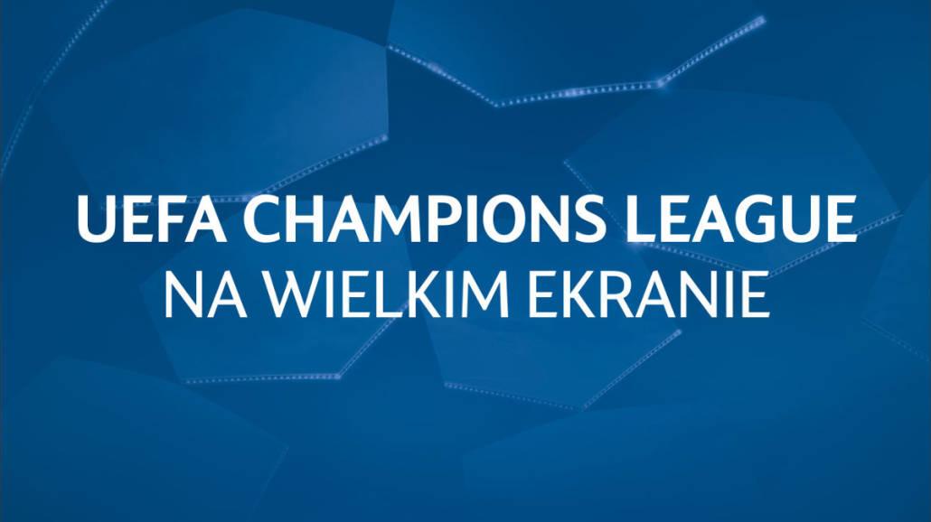 Liga MistrzÃłw UEFA  w Multikinie