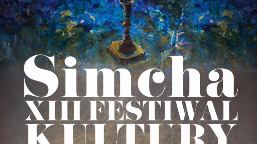 Rusza XIII Festiwal Kultury Żydowskiej Simcha