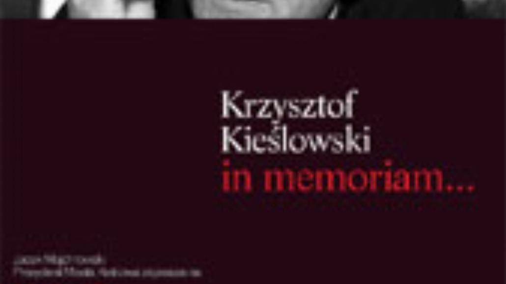 Kieślowski in memoriam