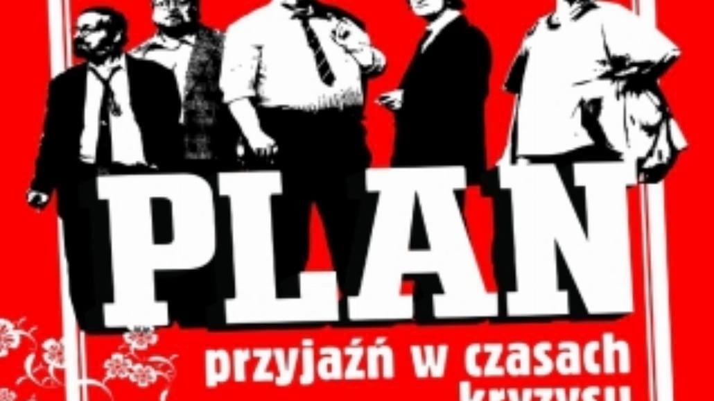 """""""Plan"""" - o przyjaźni w czasach kryzysu"""