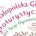 XXI Małopolska Giełda Agroturystyczna oraz VII Targi Ogrodnicze - turystyka, kiermasze, pokazy, wystawy, warsztaty, konkursy