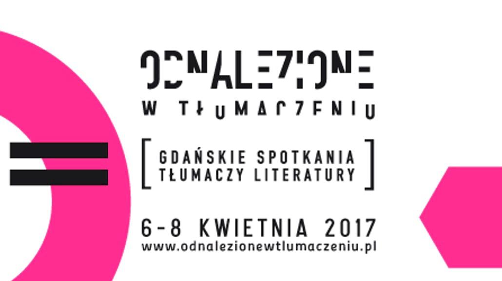 Odnalezione w tłumaczeniu - 3. edycja Gdańskich Spotkań Tłumaczy Literatury