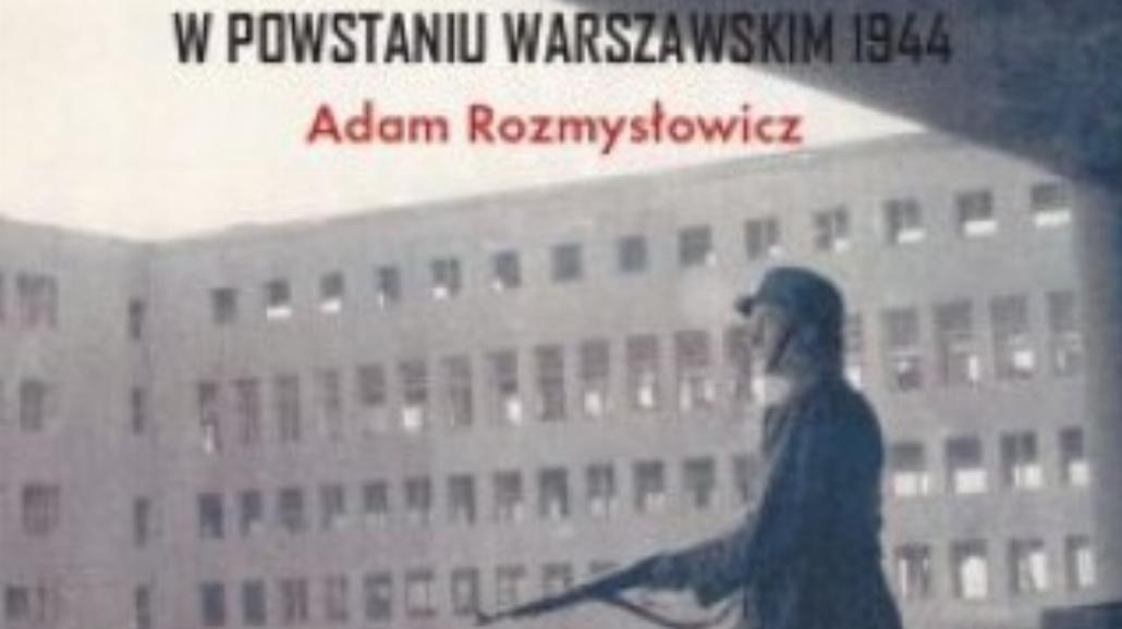Inna strona Powstania Warszawskiego