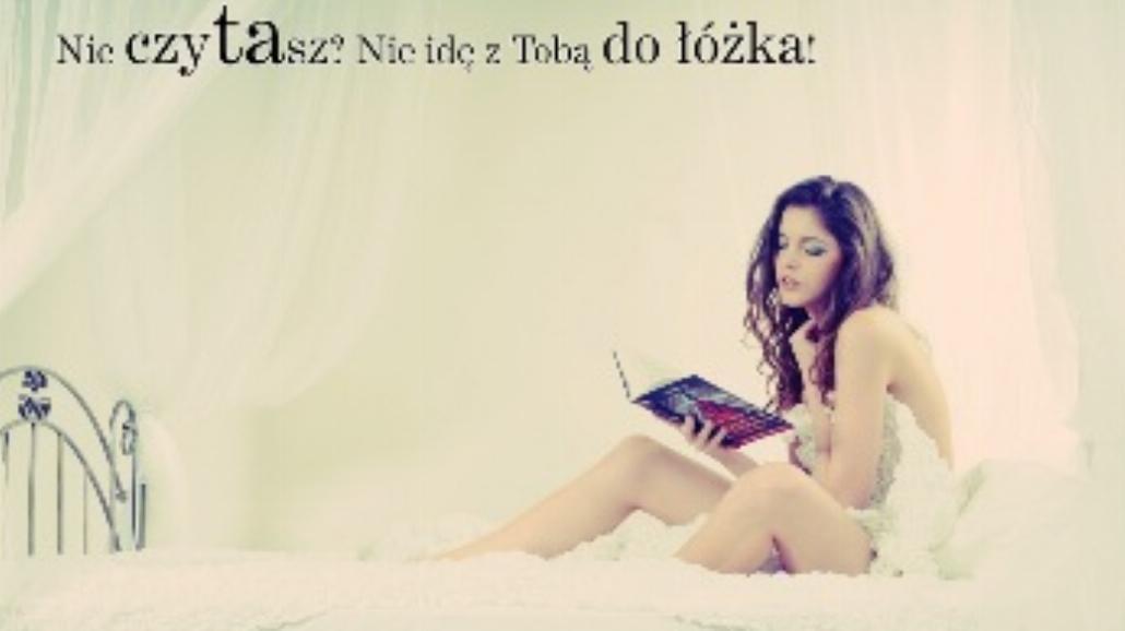 Nie czytasz? Nie idę z Tobą do łóżka! [KALENDARZ]