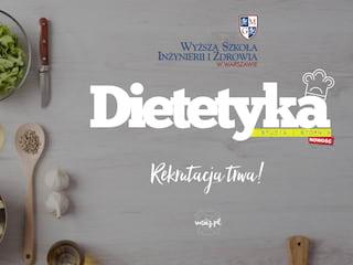 Dietetyka w dwóch specjalnościach w WSIiZ w Warszawie! - dietetyka Warszawa, dietetyka studia
