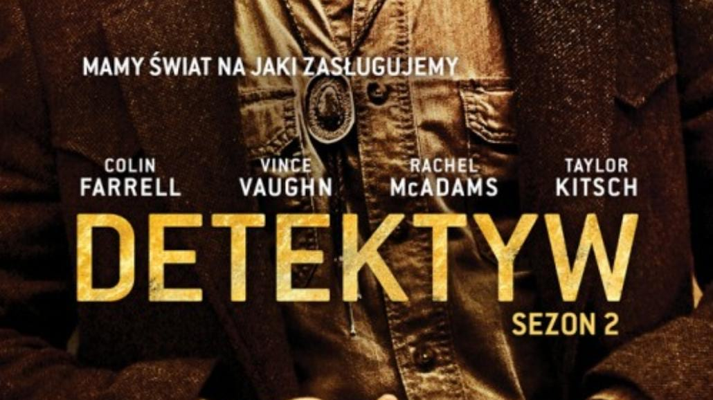 """Smutny ten """"Detektyw"""", czyli ocena drugiego sezonu [RECENZJA]"""