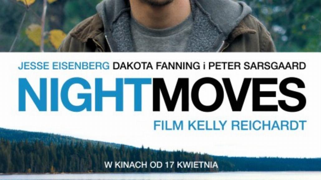 Night Moves - nie zadzieraj z ekologiem! [RECENZJA]