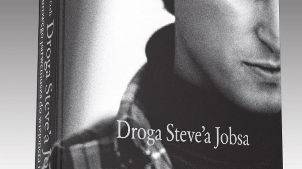 """""""Droga Steve'a Jobsa"""" już w księgarniach"""