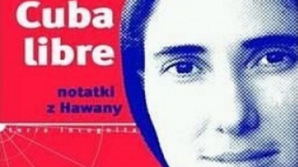 Cuba libre. Notatki z Hawany