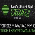 """Weź udział w """"Let's Start Up! Talks"""" - kryptowaluty, wydarzenie, fintech, wykłady, spotkania"""