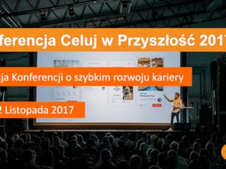 """Weź udział w konferencji """"Celuj w Przyszłość""""! - Spotkania, wykłady, studia, nauka, konsulting, big data"""