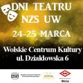 Dni Teatru NZS UW - sprawdź szczegóły wydarzenia! - spotkanie, premiery, spektakle, wstęp