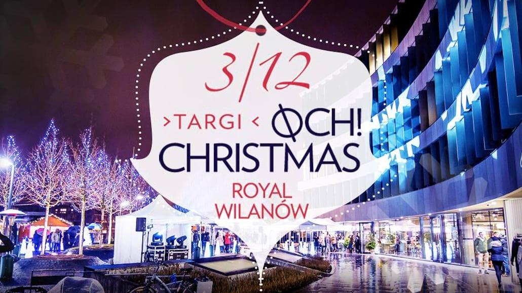 OCH! CHRISTMAS targi w Royal WilanÃłw juÅź 3 grudnia