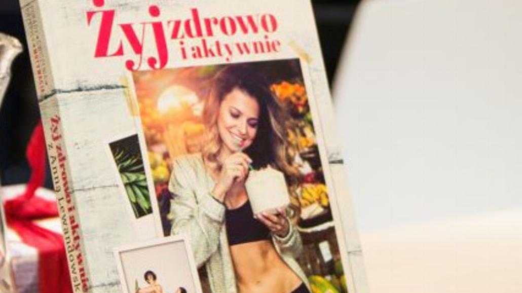 Anna Lewandowska namawia do uprawiania sportu i propaguje zdrowe odżywianie