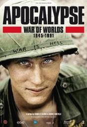 Apocalypse: La Guerre Des Mondes 1945-1991