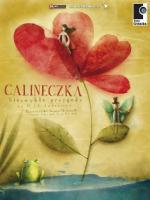 Calineczka - niezwykłe przygody