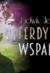 TEATR POLSKI DZIECIOM: Ferdynand Wspaniał