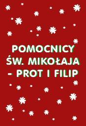 Pomocnicy Świętego Mikołaja - Prot i Filip