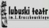 Lubuski Teatr im. L. Kruczkowskiego - Zielona Góra
