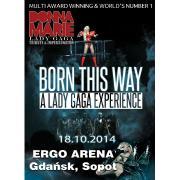 Born This Way - A Lady Gaga Experience