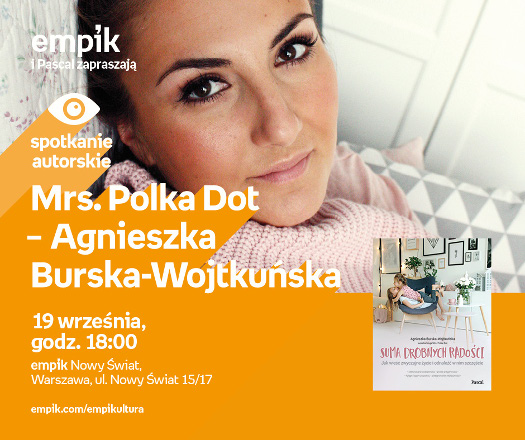 Mrs. Polka Dot - Agnieszka Burska-Wojtkuńska - spotkanie
