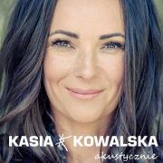 Kasia Kowalska - Akustycznie