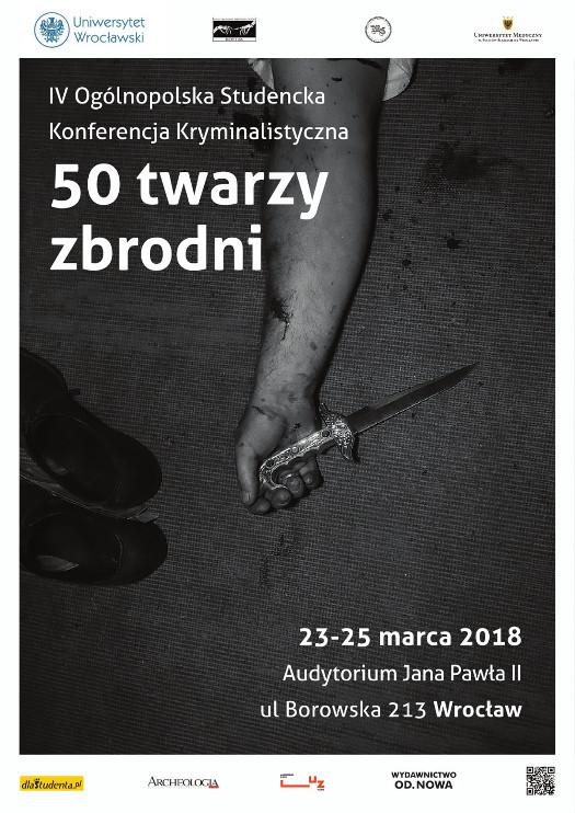 """Ogólnopolska Studencka Konferencja Kryminalistyczna """"50 Twarzy Zbrodni"""""""