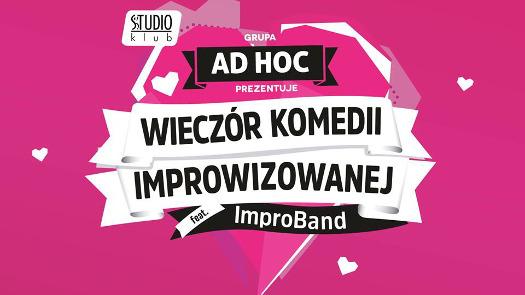 Grupa AD HOC: Wieczór Komedii Improwizowanej feat. Impro Band