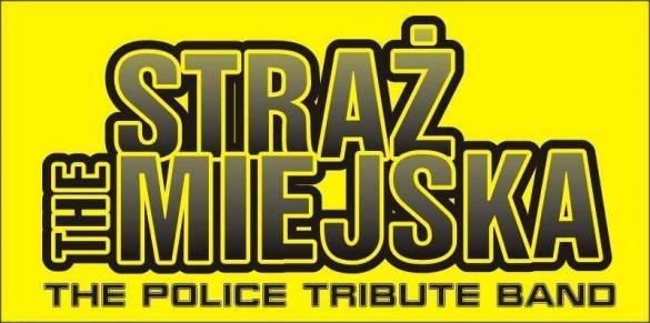 The Straż Miejska - The Police Tribute Band VOL.2