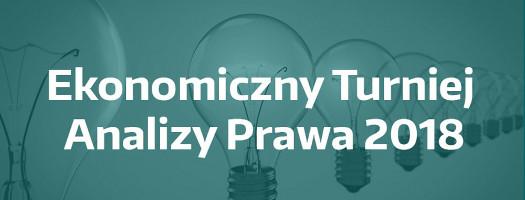 """Pierwszy etap korespondencyjny konkursu """"Ekonomiczny Turniej Analizy Prawa"""""""