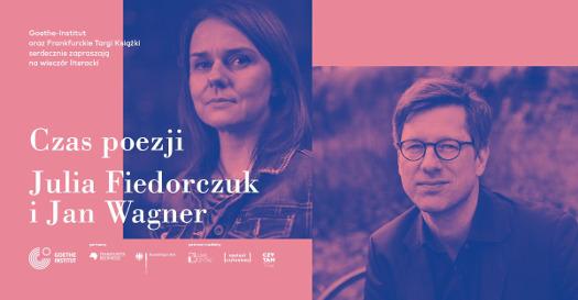 Czas poezji: Julia Fiedorczuk i Jan Wagner