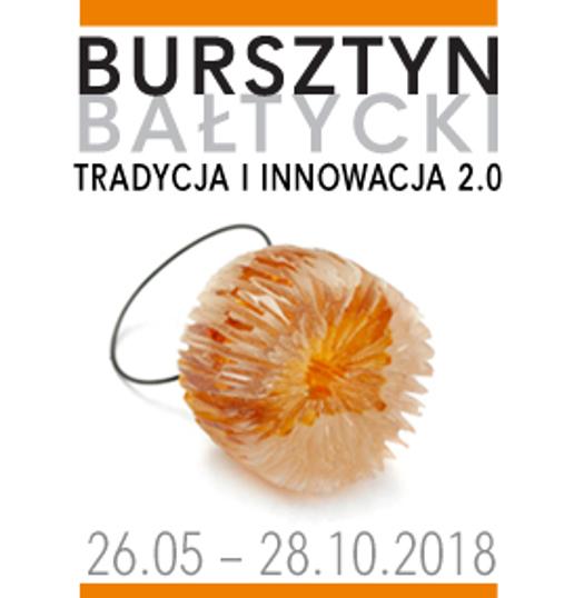 Bursztyn bałtycki. Tradycja i Innowacja 2.0