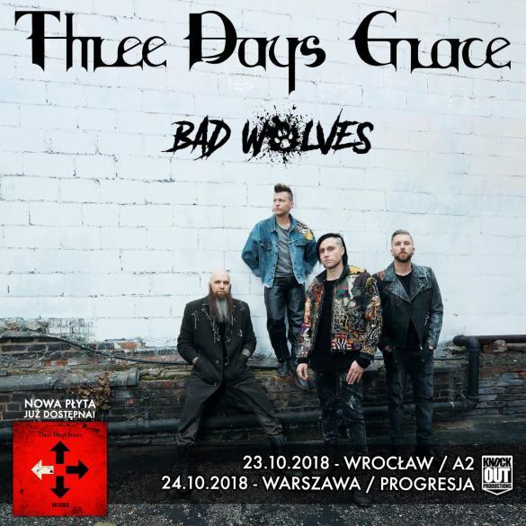 Three Days Grace + Bad Wolves