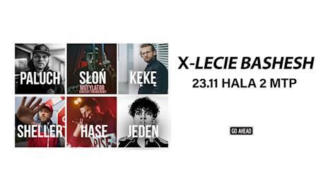 X LECIE BASHESH: Paluch, Kękę, Słoń, Hase, Sheller, Jeden