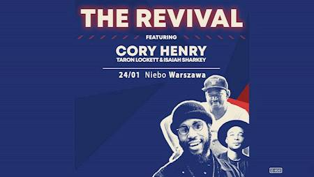 The Revival feat. Cory Henry, Taron Lockett, and Isaiah Sharkey