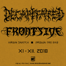 Decapitated + Frontside + Virgin Snatch + Drown My Day