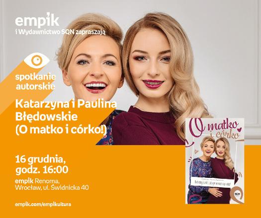Paulina i Katarzyna Błedowskie - spotkanie autorskie
