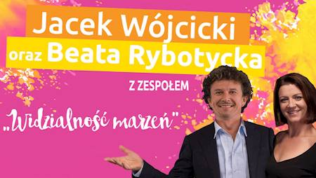 """Jacek Wójcicki i Beata Rybotycka """"Widzialność Marzeń"""""""