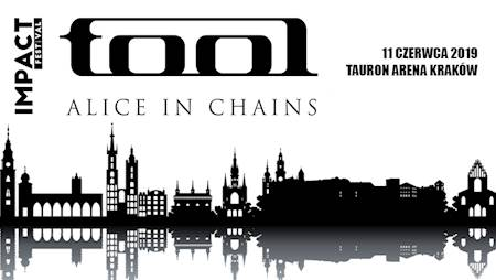 Impact Festival 2019 / TOOL, ALICE IN CHAINS