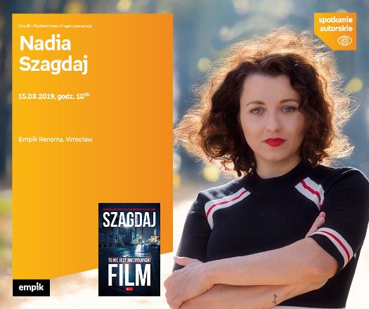Nadia Szagdaj - spotkanie autorskie