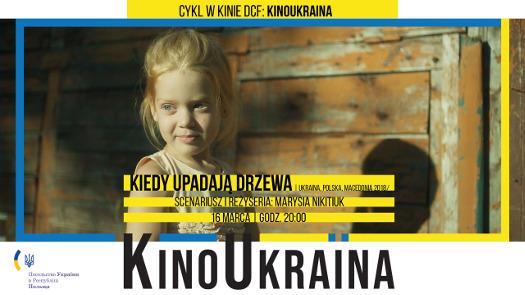 Kino Ukraina: Kiedy upadają drzewa