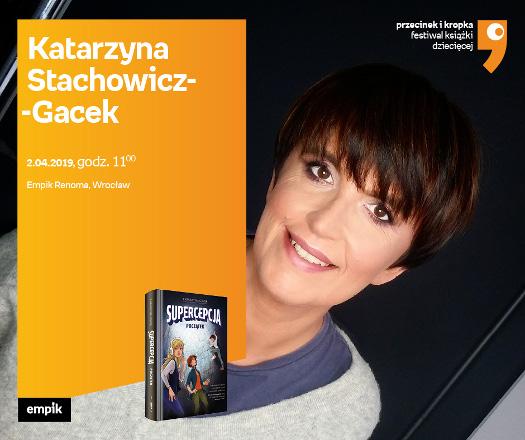 Katarzyna Stachowicz-Gacek - spotkanie autorskie
